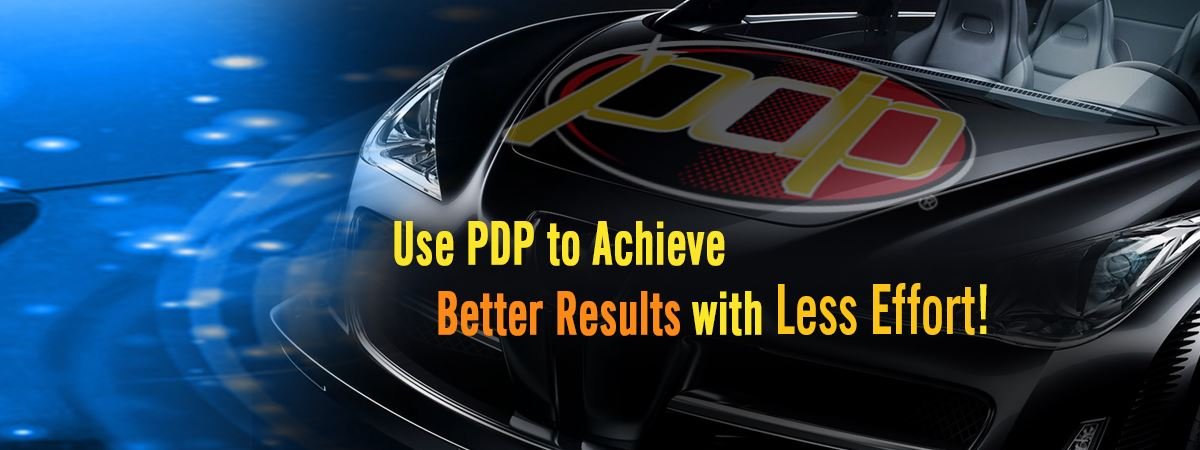 Use Pdp to Achieve Better Results with less effort!